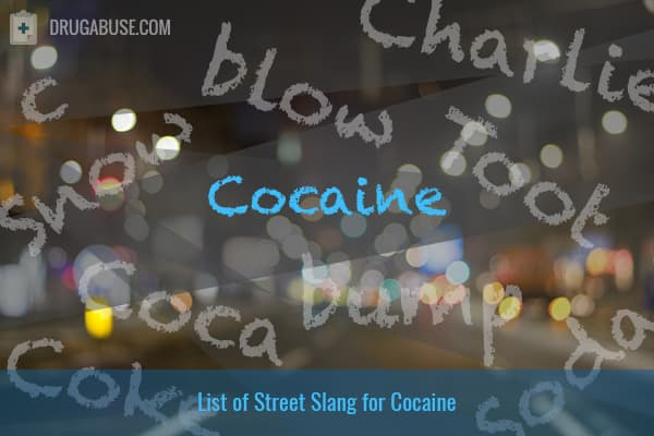 Slang for Cocaine